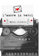L'amore in versi by Marco Olivetti