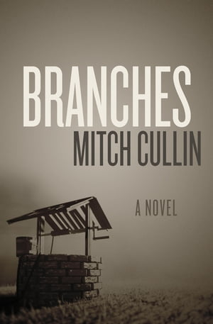 Branches: A Novel by Mitch Cullin