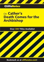 CliffsNotes on Cather's Death Comes for the Archbishop by Bruce Walker