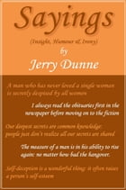 SAYINGS (Insight, Humour & Irony) by Jerry Dunne