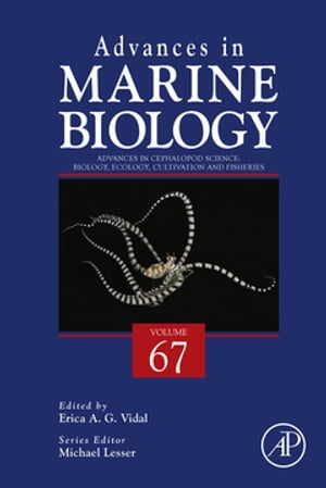 Advances in Cephalopod Science: Biology,  Ecology,  Cultivation and Fisheries