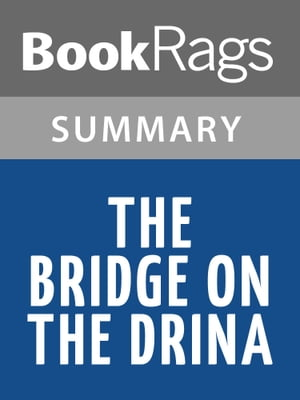 The Bridge on the Drina by Ivo Andric | Summary & Study Guide