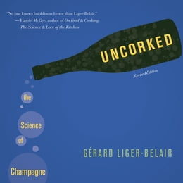 Book Uncorked: The Science of Champagne by Gérard Liger-Belair