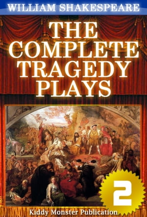 The Complete Tragedy Plays of William Shakespeare V.2: With 30+ Original Illustrations,Summary and Free Audio Book Link