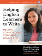Helping English Learners to Write: Meeting Common Core Standards, Grades 612