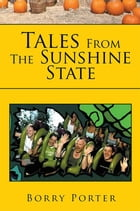 Tales From The Sunshine State by Borry Porter