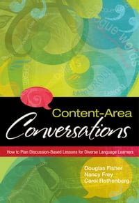 Content-Area Conversations: How to Plan Discussion-Based Lessons for Diverse Language Learners