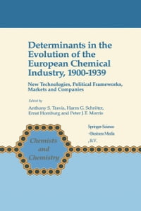 Determinants in the Evolution of the European Chemical Industry, 1900–1939: New Technologies…