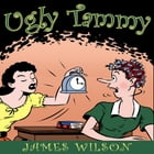 Ugly Tammy by James Wilson
