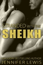 Desert Kings: Veronica: Stranded with the Sheikh by Jennifer Lewis