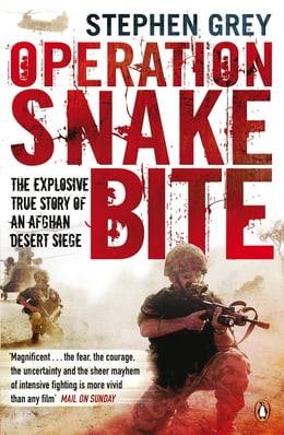 Book Operation Snakebite: The Explosive True Story of an Afghan Desert Siege: The Explosive True Story… by Stephen Grey