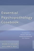 Essential Psychopathology Casebook