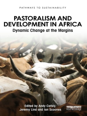 Pastoralism and Development in Africa Dynamic Change at the Margins