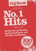 The Gig Book: Number 1 Hits by Wise Publications
