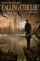 Calling Cthulhu - Le Faussaire by Faust Netschaiev