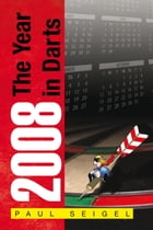 2008 The Year in Darts by Paul Seigel
