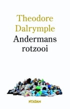 Andermans rotzooi by Theodore Dalrymple