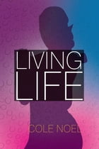 Living Life by Cole NOEL
