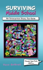 Surviving Middle School: An Interactive Story for Girls by Dave McGrail