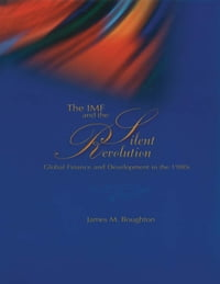 The IMF and the Silent Revolution: Global Finance and Development in the 1980s