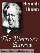 The Warrior's Barrow (Mobi Classics) by Henrik Ibsen,Andres Orbeck (Translator)