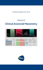 Manual of Clinical Anorectal Manometry by Emanuel Cavazzoni