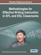 Methodologies for Effective Writing Instruction in EFL and ESL Classrooms