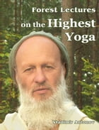 Forest Lectures on the Highest Yoga by Vladimir Antonov