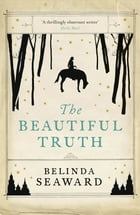 The Beautiful Truth by Belinda Seaward