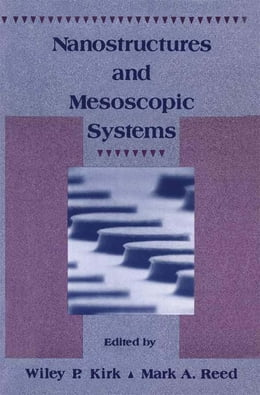 Book Nanostructures and Mesoscopic systems by Wiley Kirk