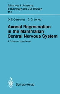 Axonal Regeneration in the Mammalian Central Nervous System: A Critique of Hypotheses