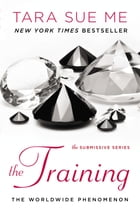 The Training: The Submissive Series by Tara Sue Me