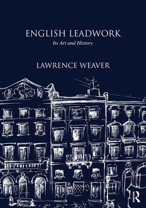 English Leadwork Its Art and History