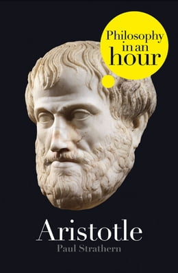 Book Aristotle: Philosophy in an Hour by Paul Strathern