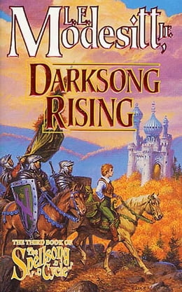 Book Darksong Rising: The Third Book of the Spellsong Cycle by L. E. Modesitt