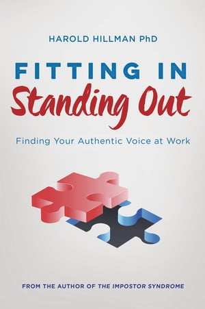 Fitting In,  Standing Out Finding Your Authentic Voice at Work