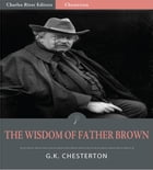 The Wisdom of Father Brown (Illustrated Edition) by G.K. Chesterton