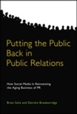 Book Putting the Public Back in Public Relations: How Social Media Is Reinventing the Aging Business of… by Brian Solis