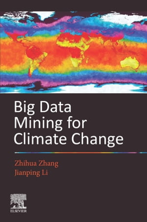 Big Data Mining for Climate Change by Zhihua Zhang