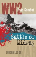 The Battle of Midway (True Combat) by Al Cimino