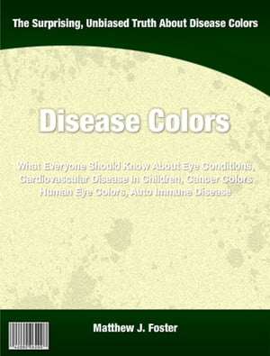 Disease Colors What Everyone Should Know About Eye Conditions,  Cardiovascular Disease In Children,  Cancer Colors Human Eye Colors,  Auto Immune Disease