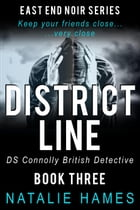 District Line - DS Connolly - Book Three: East End Noir Series