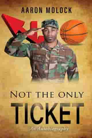 Not the Only Ticket: An Autobiography