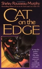 Cat on the Edge: A Joe Grey Mystery by Shirley Rousseau Murphy