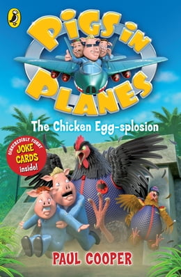 Book Pigs in Planes: The Chicken Egg-splosion: The Chicken Egg-splosion by Paul Cooper