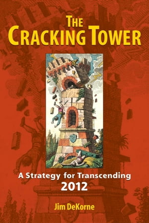 The Cracking Tower A Strategy for Transcending 2012