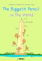 The Biggest Pencil in The World by Mi-Hye Ok