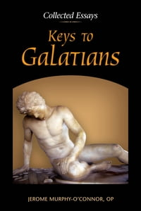 Keys to Galatians: Collected Essays