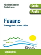 Fasano: Passeggiate tra mare e collina by Palmina Cannone