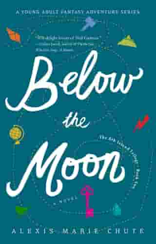 Below the Moon: The 8th Island Trilogy, Book 2, A Novel by Alexis Marie Chute